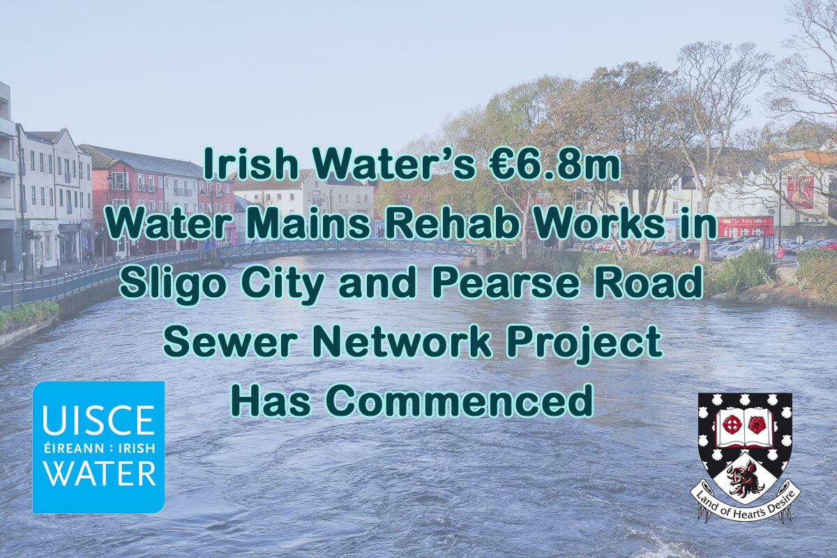 Irish Water's €6.8m Water Mains Rehab Works in Sligo City and Pearse Road Sewer Network Project Has Commenced