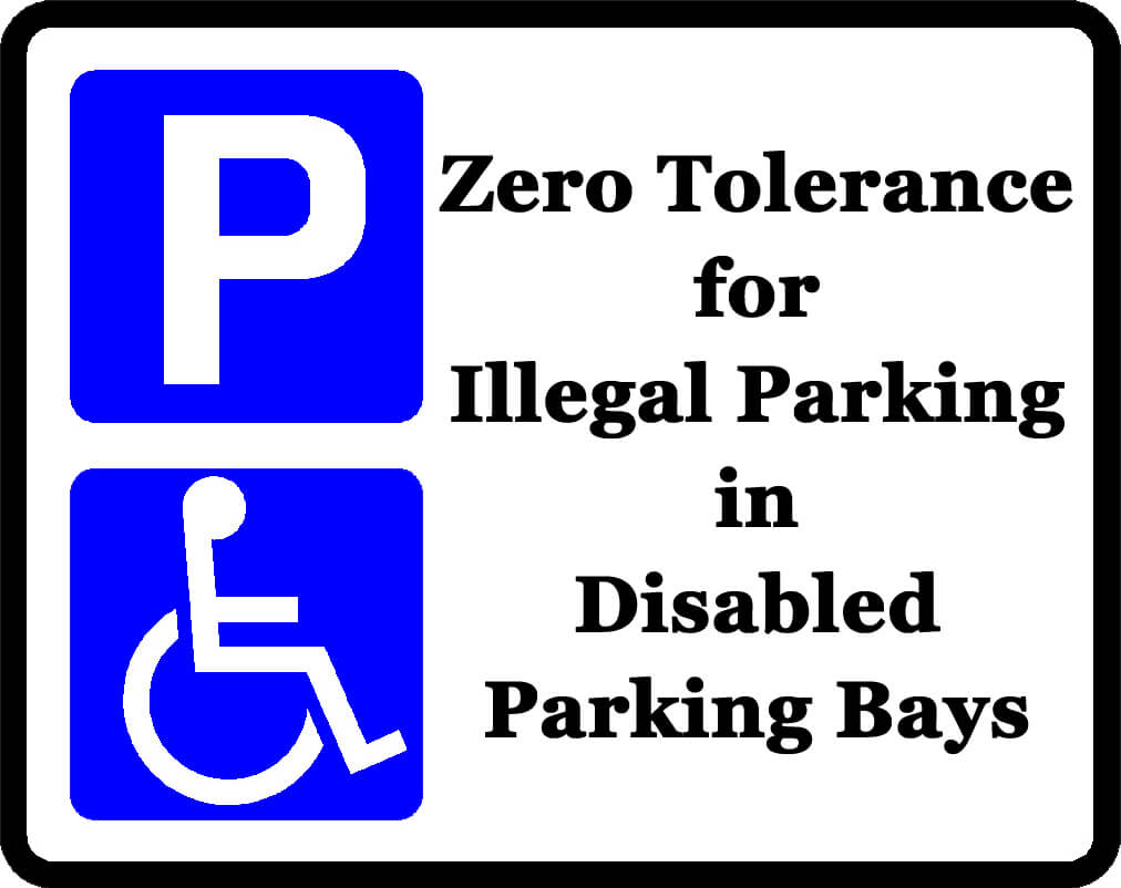 Zero Tolerance for Illegal Parking in Disabled Parking Bays