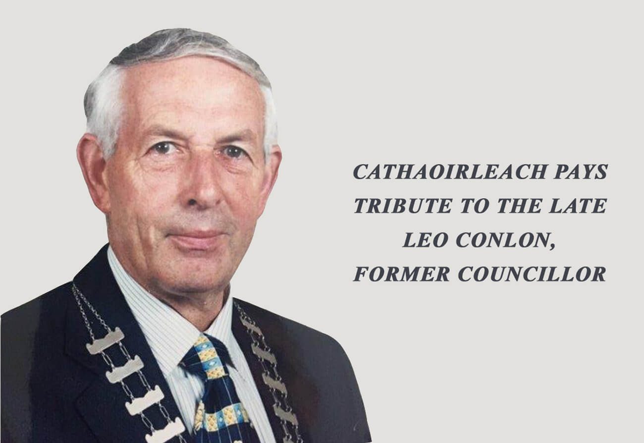 Cathaoirleach Pays Tribute to the Late Leo Conlon